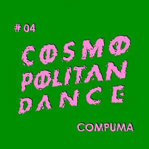 Cosmopolitan Dance : COMPUMA Live at 0 ZERO 2013.11.29