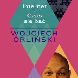 Łódź: Wojciech Orliński. Internet - czas się bać (13.03.2014)