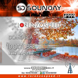 LORENZOSPEED* presents THE SOUNDAY Radio Show Domenica 10/10/2021 total audio podcast edition edm ;)