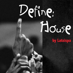 Latxispa - Define: House #6 (remember Nuits Sonores 2011)