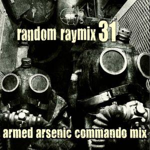 Random raymix 31 - armed arsenic commando mix