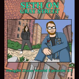 Episode 67 - Seth On Gray Street