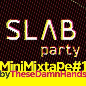 Slab Party MiniMixtape #1