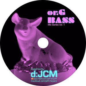 or.G BASS Mix Series vol. 1 Mixed live by d:JCM