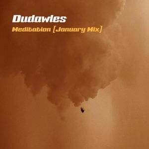 Dudawles - Meditation (January Dnb Mix)
