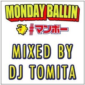 DJ TOMITA 【 Monday Ballin 】(Live Mix)