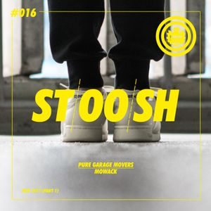 Stoosh #016 (July 2017 - Part 1) - Hosted by Mowack