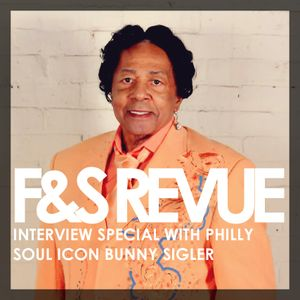 The Funk & Soul Revue - Bunny Sigler Interview Special