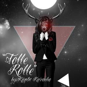 """""""Tolle Rolle"""" by Käptn Karacho"""