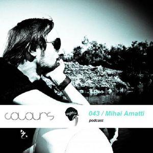 Colours Podcast 043 - Mihai Amatti