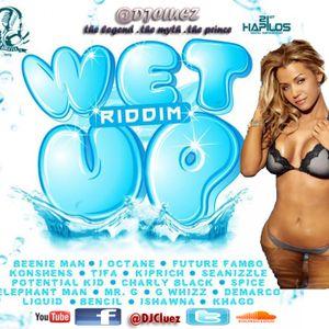 Wet Up Riddim [Official Mix] - @DJCluez
