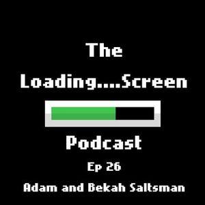 Loading Screen Podcast - Ep 26 - Adam And Bekah Saltsman (Finji)