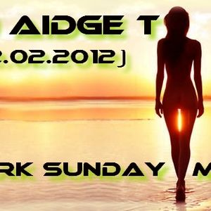 DJ Aidge T - Dark Sunday - Mix (12.02.2012)