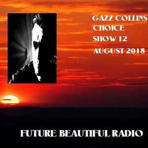 CHOICE SHOW 12 WITH GAZZ COLLINS