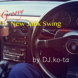 Groovy New Jack Swing Mix by DJ.ko-ta