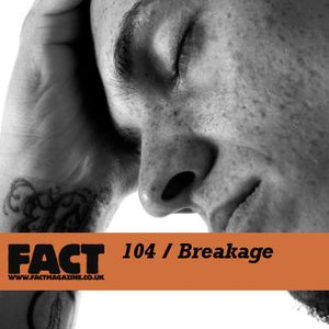 FACT Mix 104: Breakage
