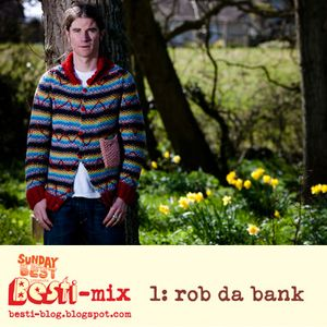 Besti-mix 01: Rob da Bank