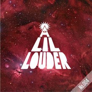 A Lil' Louder Radio 004