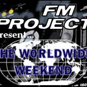 The Worldwide Weekend with FM Project - Ep 1
