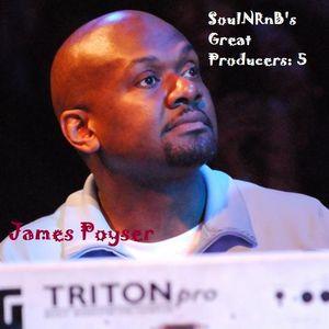 SoulNRnB's Great Producers: James Poyser