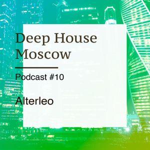 Alterleo — Deep House Moscow Podcast #10