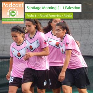 Pasión de Hincha FM - Fútbol Femenino / Adulta : Santiago Morning vs Palestino