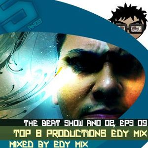 Edy Mix - The Beat Show, Ano 02, Eps 09 (Top Eight Productions)