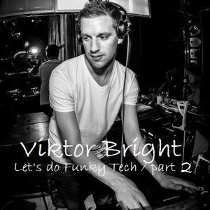 Let's do funky Tech (part2)