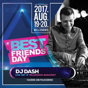 2017.08.19. - Best Friends Day Live Set  by Dj Dash