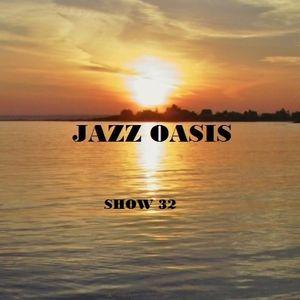 Jazz Oasis Radio Show 32