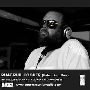 SGCR Radio Show #86 - 09.10.2018 Episode ft. Phat Phil Cooper (NuNorthern Soul)