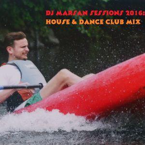 DJ Marsan sessions 2016: House & dance club mix