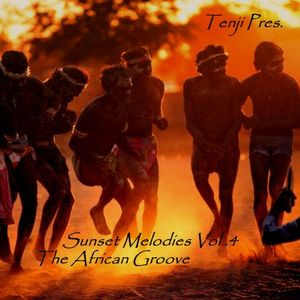 Sunset Melodies Vol. 4 (The African Groove)