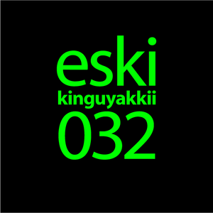 eski presents kinguyakkii episode 032