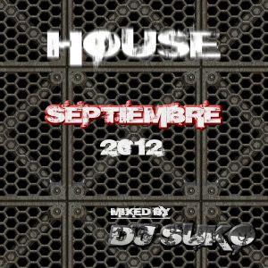 ▄ █ ▄ █ ▄ ▄House Septiembre 2012 Mixed By Dj Suko®▄ █ ▄ █ ▄ ▄