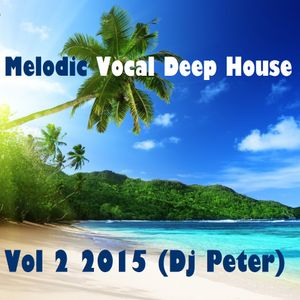 Melodic Vocal Deep House Vol 2 2015