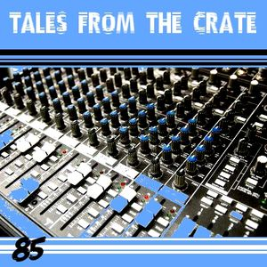 Tales From The Crate Radio Show #85 Part 02