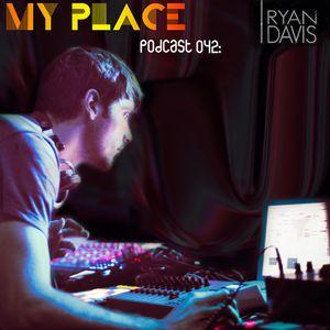My Place Podcast 042:Ryan Davis