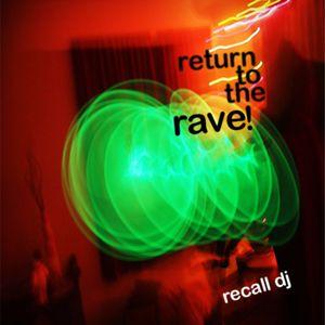 Return to the Rave - Recall DJ