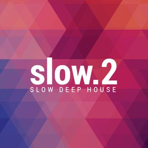 Slow Deep House Mix - Slow 2