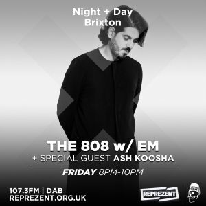M (The 808) and Ash Koosha | Friday 10th March 2017