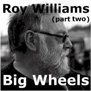 Big Wheels with Robin Valk: Roy Williams pt. 2 (19/01/2016)
