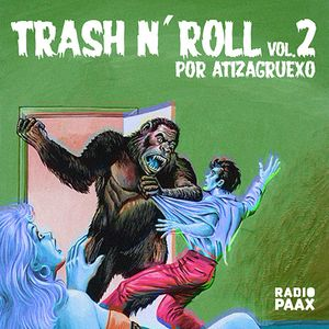 "Trash n' Roll en 7"" con Atizagruexo. Vol. 2. Radio Paax"