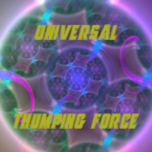 Universal Thumping Force 002