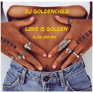 DJ Goldenchild - Love Is Golden