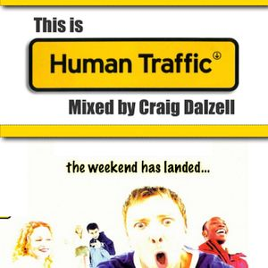 """This Is """"Human Traffic"""" Mixed by Craig Dalzell"""