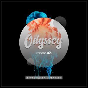 ODYSSEY #08 - Storyteller & Praveen