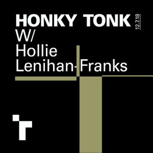 Honky Tonk with Hollie Lenihan-Franks - 12 July 2018