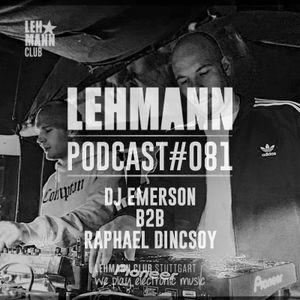 Lehmann Podcast #082 - DJ Emerson b2b Raphael Dincsoy