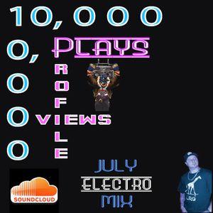 10,000 Plays ! via SoundCloud (July Electro Mix Tape)